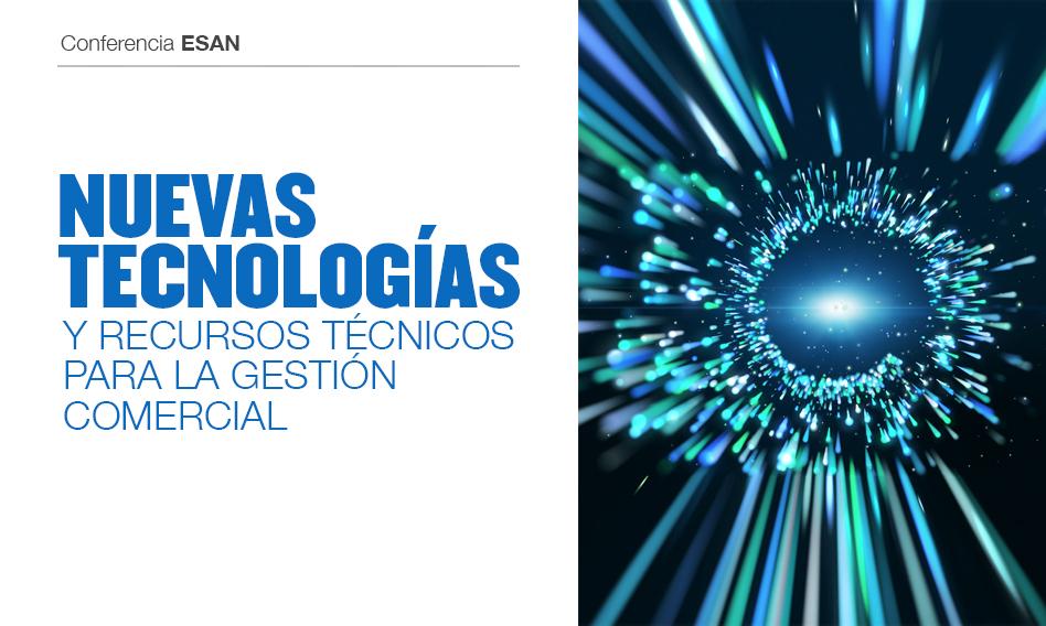 Conferencia ESAN «Las nuevas tecnologías y recursos técnicos para la Gerencia Comercial»