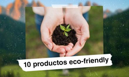 10 PRODUCTOS ECO-FRIENDLY QUE HARÁN TU VIDA MÁS SOSTENIBLE