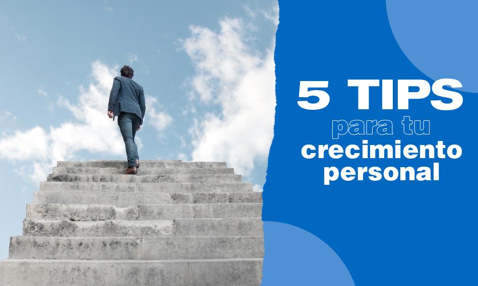 5 tips para tu crecimiento personal